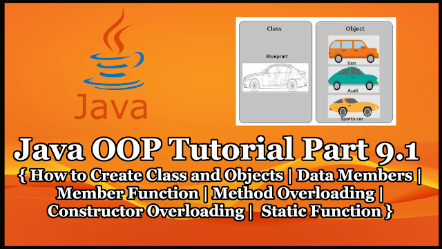 Java OOP Tutorial Part 9.1 | Class and Object Tutorial