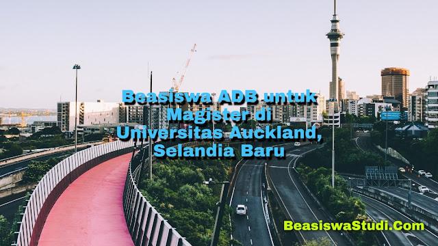 Beasiswa ADB untuk Magister di Universitas Auckland, Selandia Baru