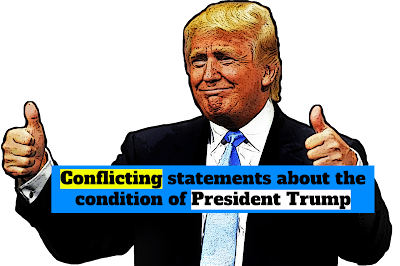 Conflicting statements about the condition of President Trump