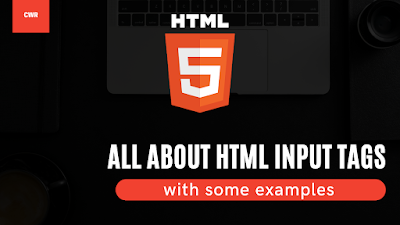 All about HTML input tags with some examples - Code With Random