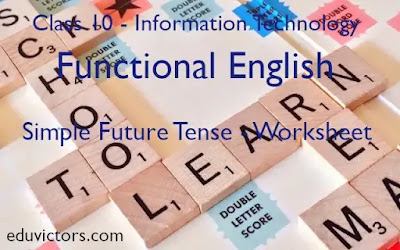 Class 10 - Information Technology - Functional English - Simple Future Tense - Worksheet (#class10IT)(#EnglishWorksheet)(#eduvictors)