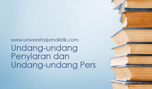 Undang-undang Penyiaran dan Undang-undang Pers