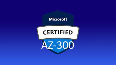 Free Course AZ-300 Azure Architecture Technologies Exam Prep ~ Google Driver Link 2020