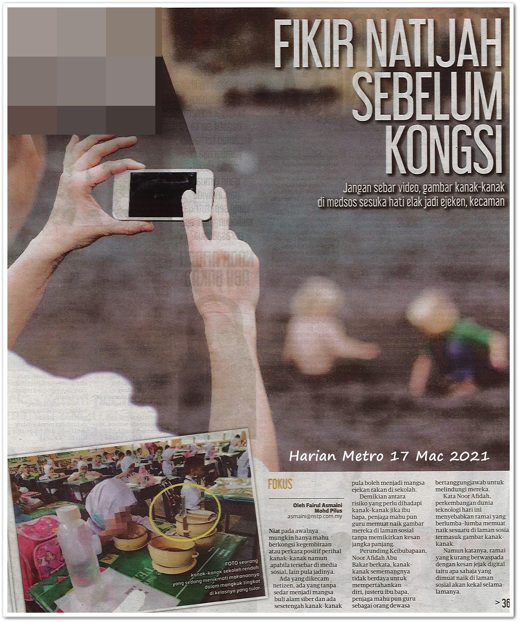 Fikir natijah sebelum kongsi - Keratan akhbar Harian Metro 17 Mac 2021
