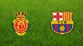 مشاهدة مباراة برشلونة وريال مايوركا بث مباشر اليوم في الدوري الاسباني