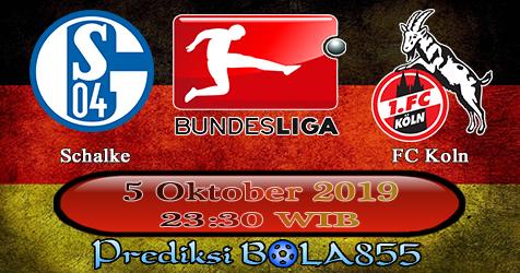 Prediksi Bola855 Schalke vs FC Koln 5 Oktober 2019