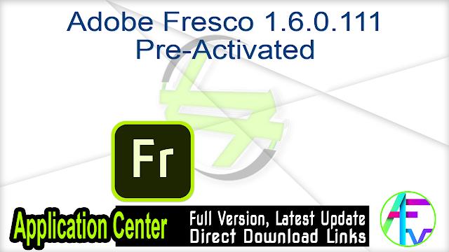 Adobe Fresco 1.6.0.111 Pre-Activated