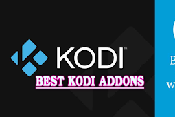 Best Kodi Addons For Kodi 18 Leia
