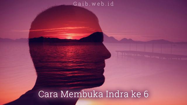 Cara Membuka Indra ke 6