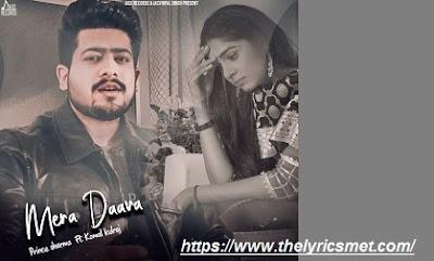 Mera Daava Song Lyrics | Prince Sharma | Komal Kulraj | New Punjabi Song