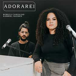 Adorarei (Ao Vivo) - Rebeca Carvalho, Gabriel Guedes de Almeida
