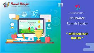 ARNAIM.COM - EDUGAME! PERMAINAN INTERAKTIF FITUR TERBARU RUMAH BELAJAR | MENANGKAP BALON