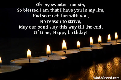 Happy Birthday wishes for cousin: oh my sweetest cousin, so blessed