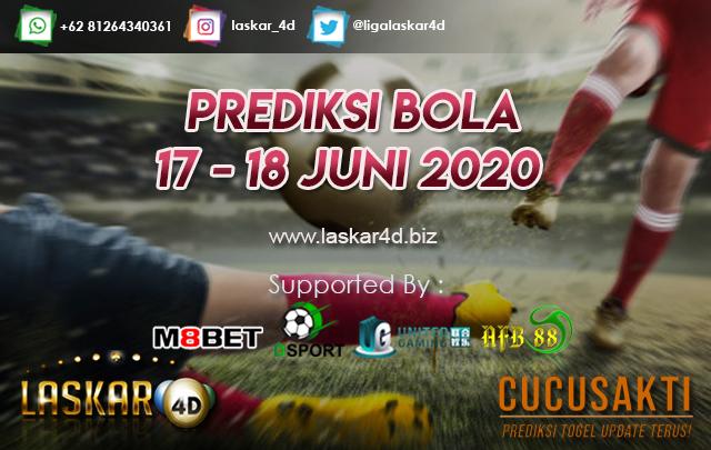 PREDIKSI BOLA JITU TANGGAL 17 – 18 JUNI 2020