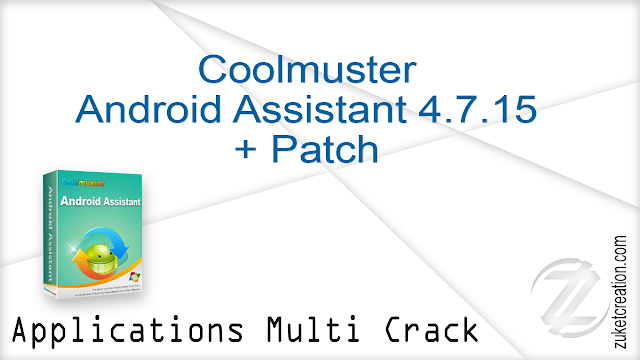 Coolmuster Android Assistant 4.7.15 + Patch