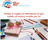Logo Un'Attenzione in Più da Kinder: un buono sconto per te