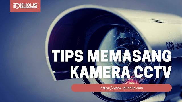 Tips Memasang Kamera CCTV Termurah yang Baik dan Benar