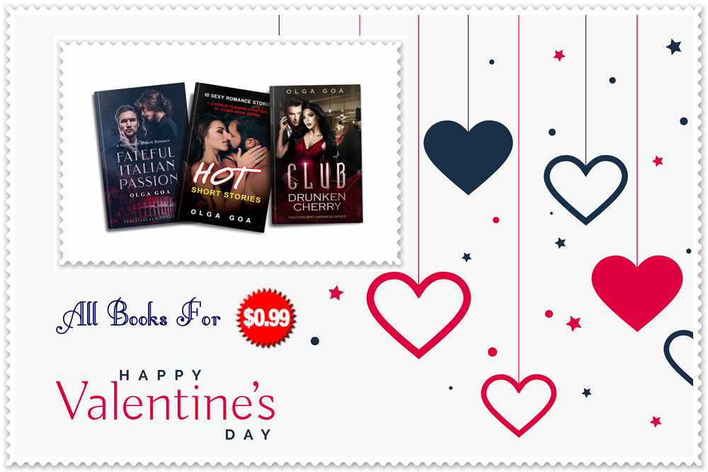 Dark Romance Writer OLGA GOA: VALENTINE'S DAY BOOKS SALE! Special