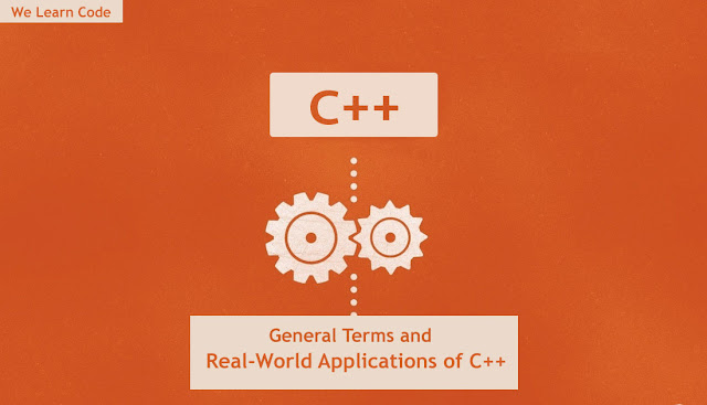 General Terms and Real-World Applications of C++