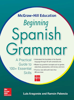 Download free ebook Beginning Spanish Grammar - A Practical Guide to 100+ Essential Skills pdf