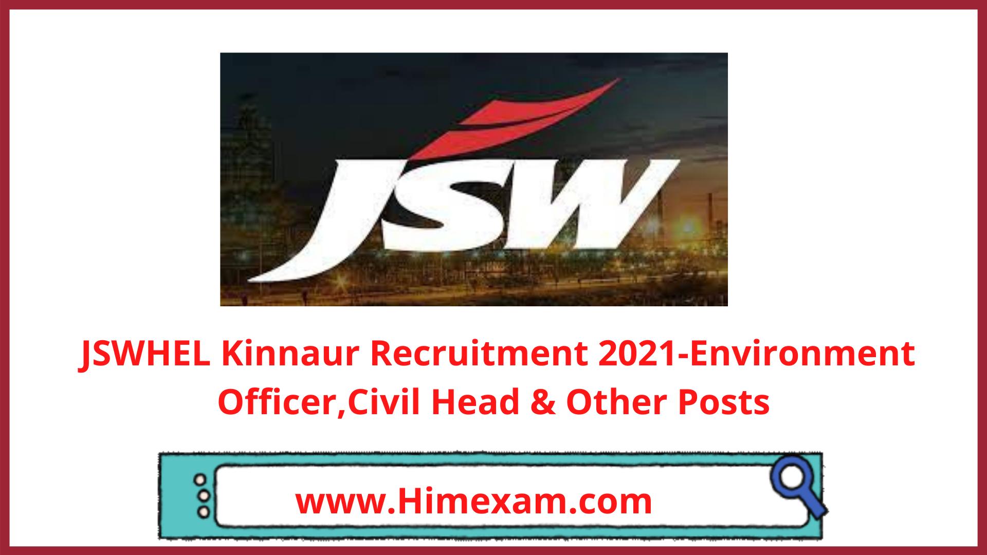 JSWHEL Kinnaur Recruitment 2021-Environment Officer,Civil Head & Other Posts
