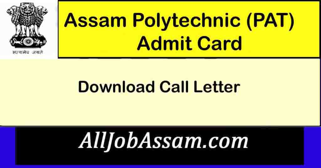 Assam Polytechnic (PAT) Admit Card 2021