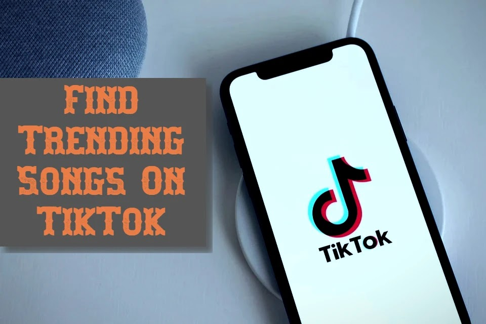 Learn How to Find TikTok Trending Songs-2020