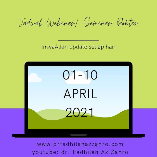 Jadwal Webinar/Seminar Dokter 1-10 April 2021