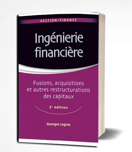 Ingénierie financière - 2e édition Fusions, acquisitions et autres restructurations des capitaux-PDF