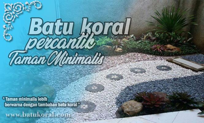 batu koral percantik taman minimalis