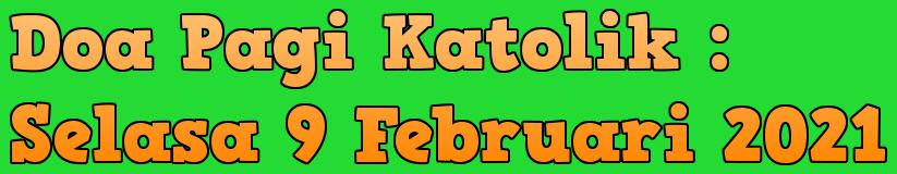 Doa, Pagi, Katolik, Selasa, Februari , 2021, Umat Katolik