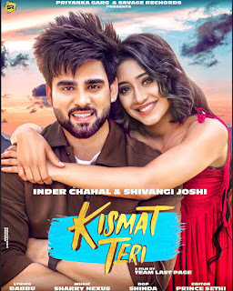 Kismat Teri Mp3 Song Download Inder Chahal & Shivangi Joshi