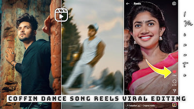 Coffin Dance Song New Kinemaster Instagram Reels Viral Video Editing | Trending Reels Kaise Banaye