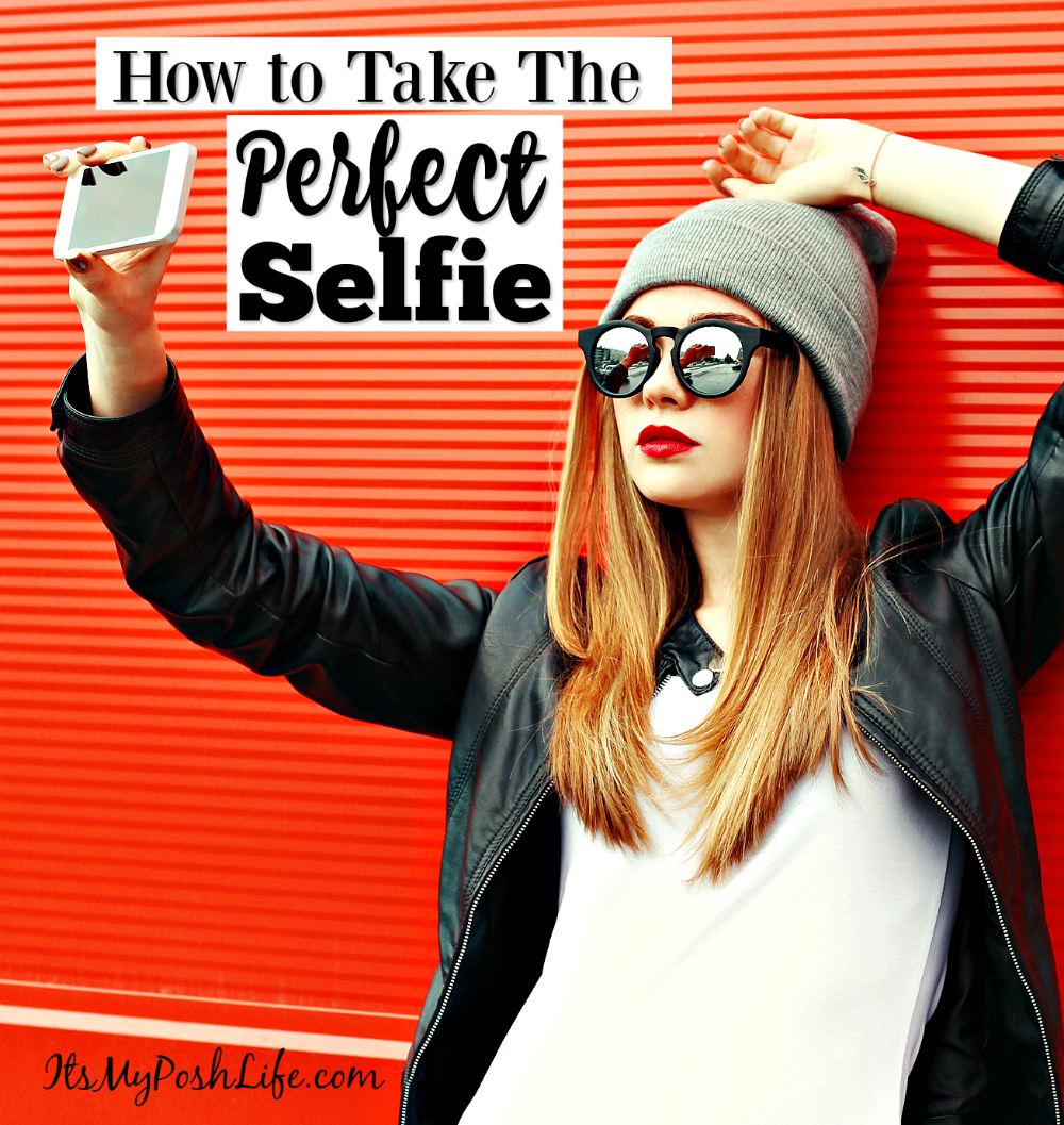How to Take The Perfect Selfie