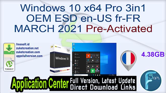 Windows 10 x64 Pro 3in1 OEM ESD en-US fr-FR MARCH 2021 Pre-Activated