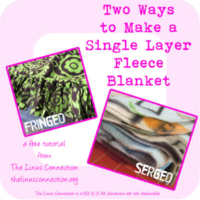 025fbaa987 The Linus Connection  Two Ways to Make a Single Layer Fleece Blanket