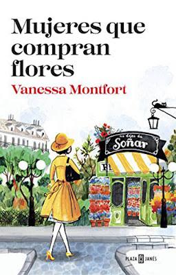 LIBRO - Mujeres que compran flores Vanessa Montfort (Plaza & Janes - 13 octubre 2016) Edición papel & digital ebook kindle NOVELA | Comprar en Amazon España