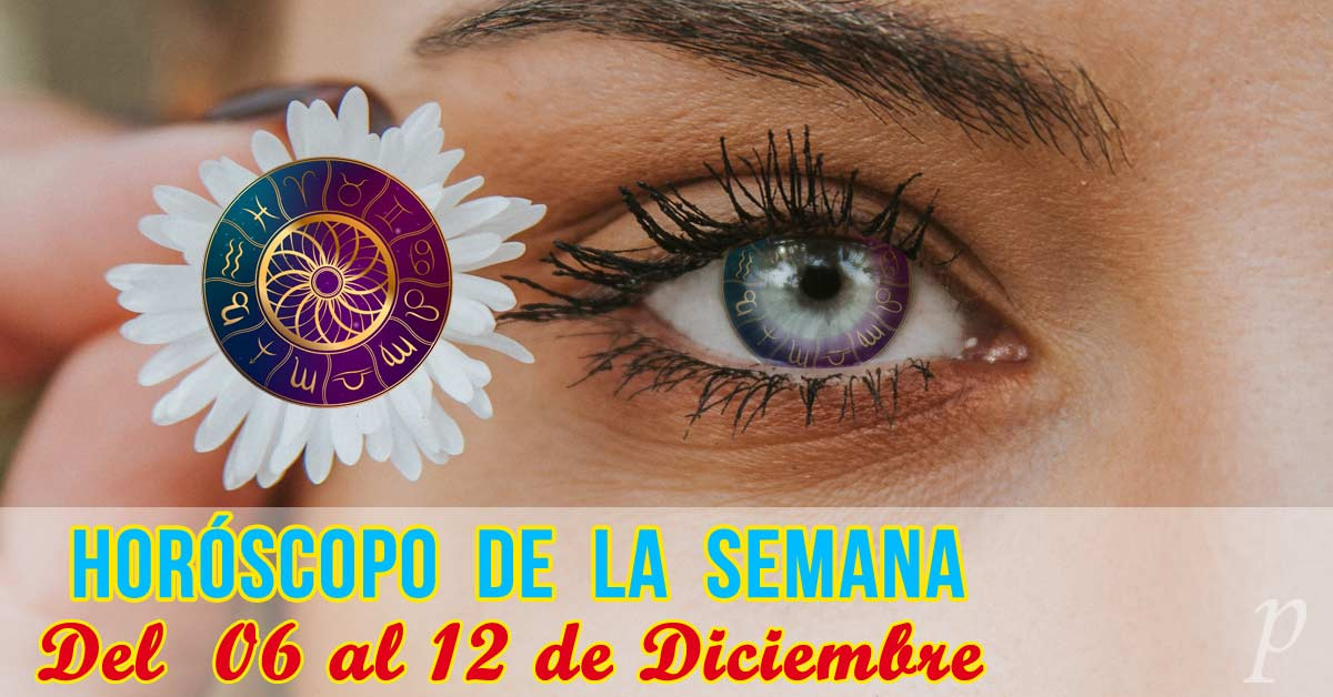 Horóscopo de la semana: Del 06 al 12 de diciembre