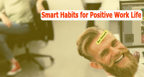 Smart Habits for Positive Work Life img
