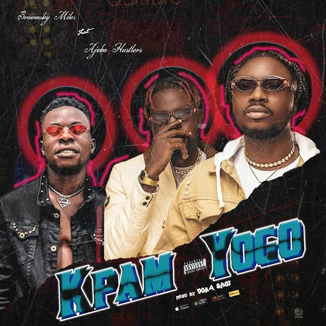 Music: Kpam Yogo - Brownsky Miles ft Ajebo hustlers || Aruwaab9ja