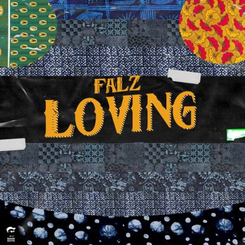 "[Lyrics] Falz – ""Loving"""
