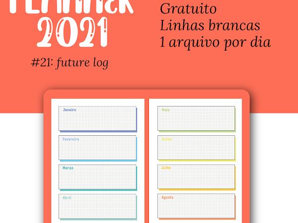 PLANNER 2021 #21: future log gratuito para download
