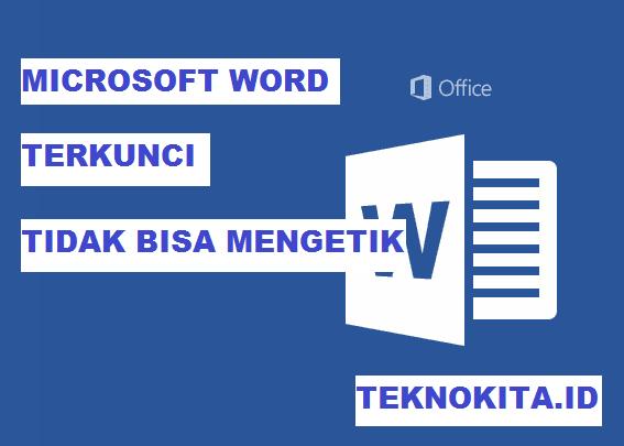 Microsoft word terkunci tidak bisa mengetik