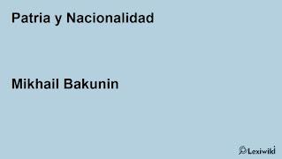 Patria y NacionalidadMikhail Bakunin