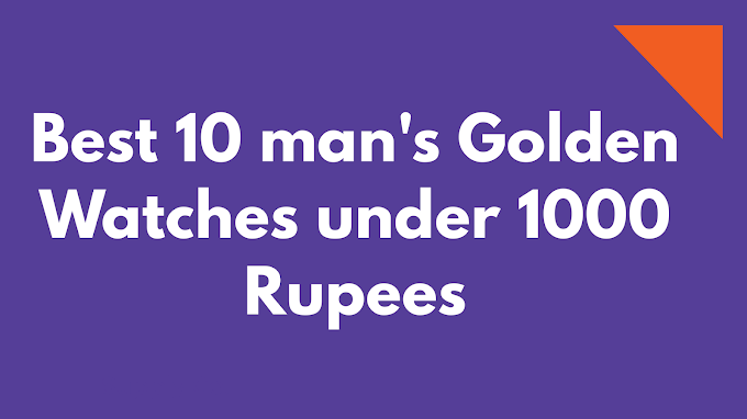 Best 10 man's Golden Watches under 1000 Rupees