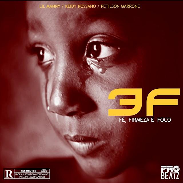 Lil Manny, Keidy Rossano & Petilson Marrone - 3F (Fé, Firmeza e Foco) [EP] 2019