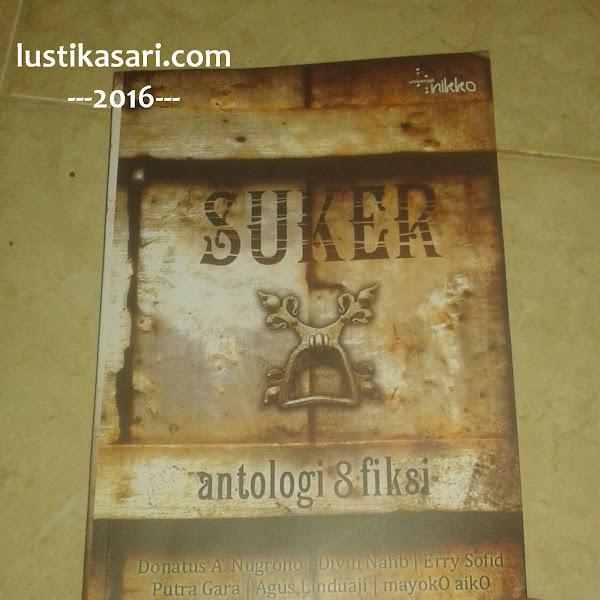 [Done Read 17 Books] Antologi Fiksi; Suker