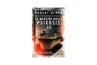 Reseña Psicosis 3 La mansión Bates Robert Bloch