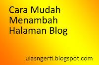 Cara Mudah Menambah Halaman Blog