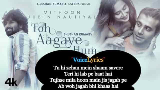 Toh Aagaye Hum Lyrics In English